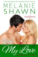Melanie Shawn - My Love - Bobby & Sophie: A Crossroads Novella