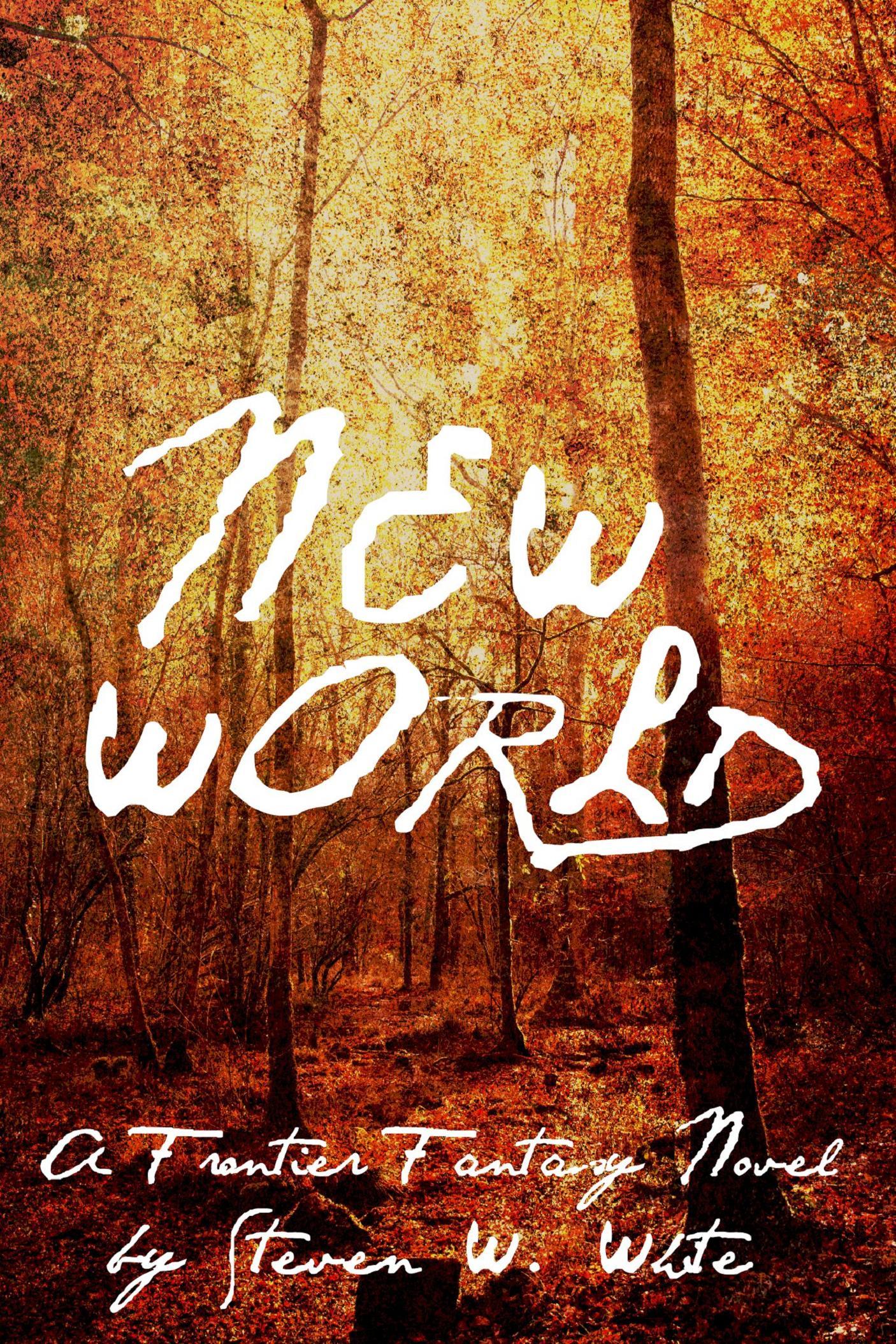 New World: a Frontier Fantasy Novel (sst-xcvii)