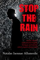 Natalae Jaennae Alluneedis - Stop The Rain