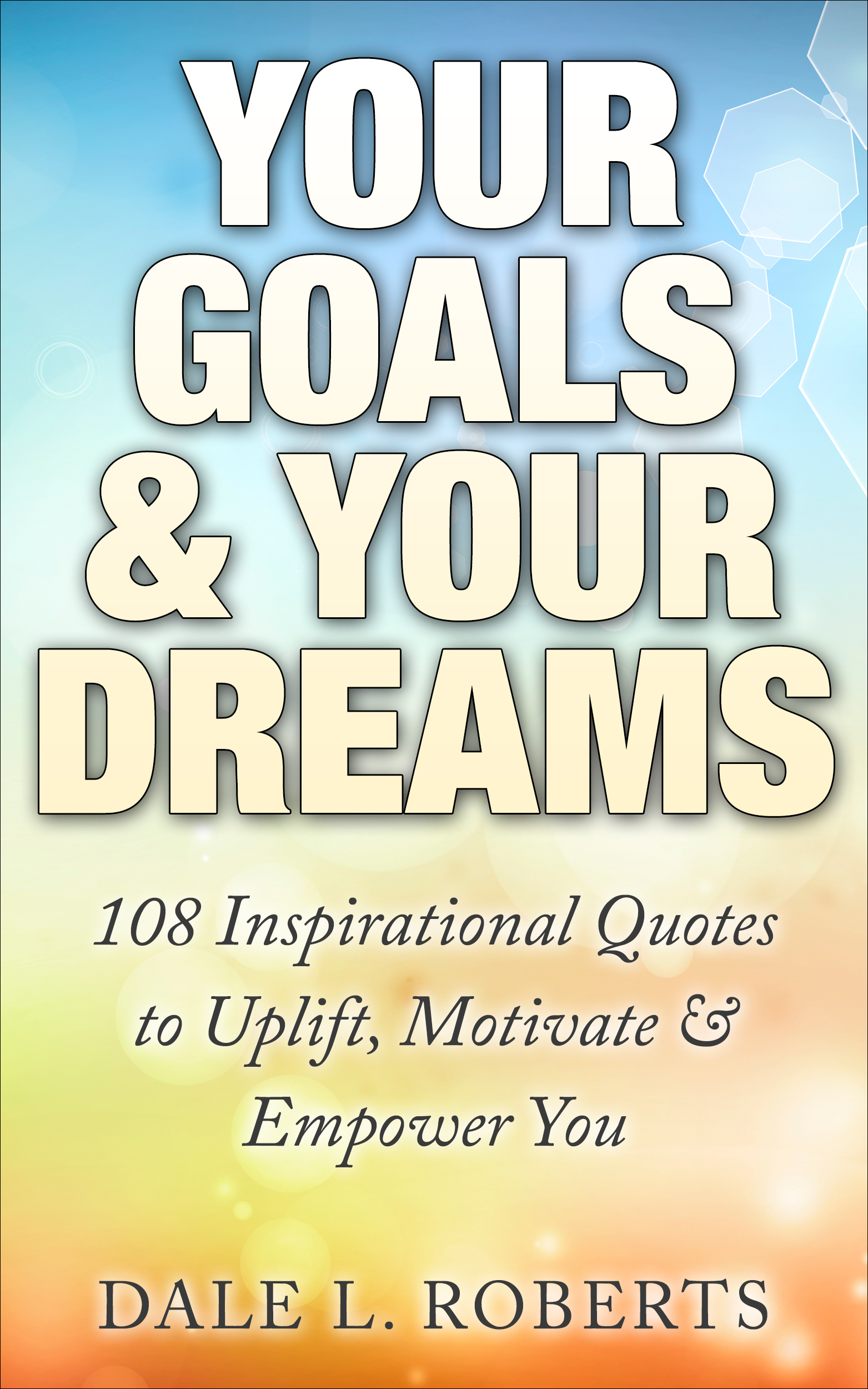 e5fc1e01573 Smashwords – Your Goals   Your Dreams  108 Inspirational Quotes to ...