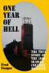One Year Of Hell: The Heart-Breaking True Story Of The1880 Seaham Colliery Disaster by Fred Cooper