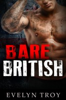 Evelyn Troy - Bare British - A Cocky Brit Bad Boy Romance Novel