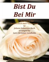 Pure Sheet Music - Bist Du Bei Mir Pure sheet music for harpsichord and F instrument by Johann Sebastian Bach arranged by Lars Christian Lundholm