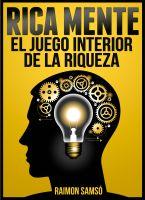 Raimon Samsó - Rica Mente, el juego interior de la riqueza