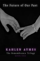 Kahlen Aymes - The Future of Our Past