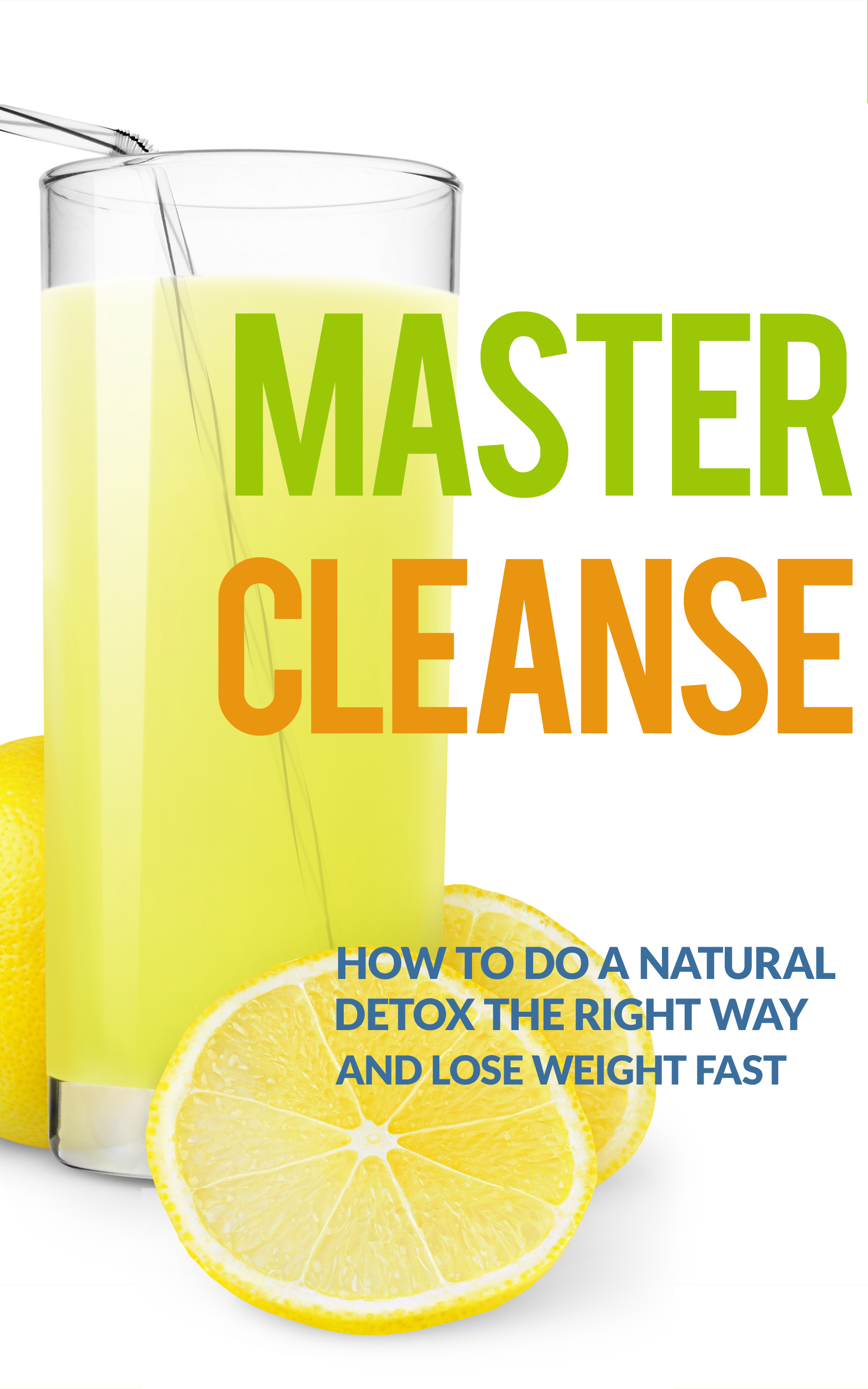 Smashwords Master Cleanse How To Do A Natural Detox The Right