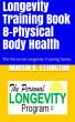 Longevity Training-Book 8-Physical Body Health by Martin Ettington