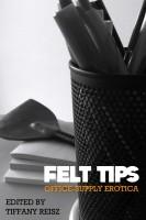 Tiffany Reisz - Felt Tips: Office-Supply Erotica