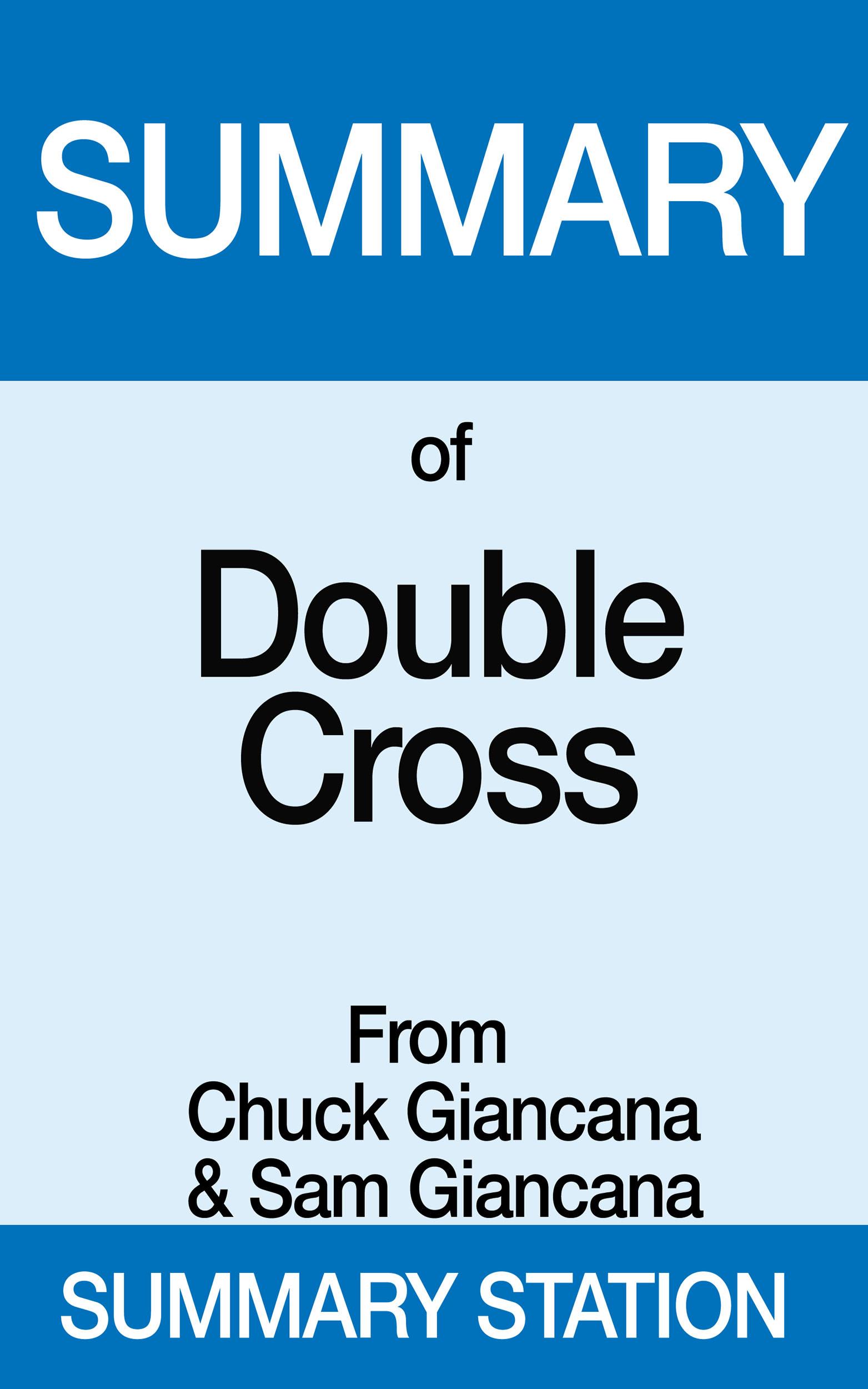 Double Cross | Summary, an Ebook by Summary Station