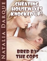 Natalia Darque - Cheating Housewives Knocked Up! Bred By The Cops