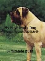 Miranda Push - My Boyfriend's Dog (Mastiff Madness: Addicted!)