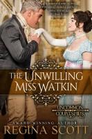 Regina Scott - The Unwilling Miss Watkin
