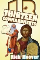 Rick Hoover - Thirteen Commandments