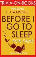 Trivion Books - Before I Go To Sleep: A Novel by S. J. Watson (Trivia-on-Books)