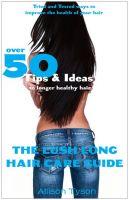 Allison Tyson - The Lush Long Hair Care Guide