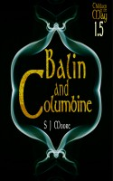 S. J. Moore - Balin and Columbine (Children of the May Book 1.5)