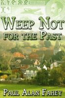 Cover for 'Weep Not for the Past'