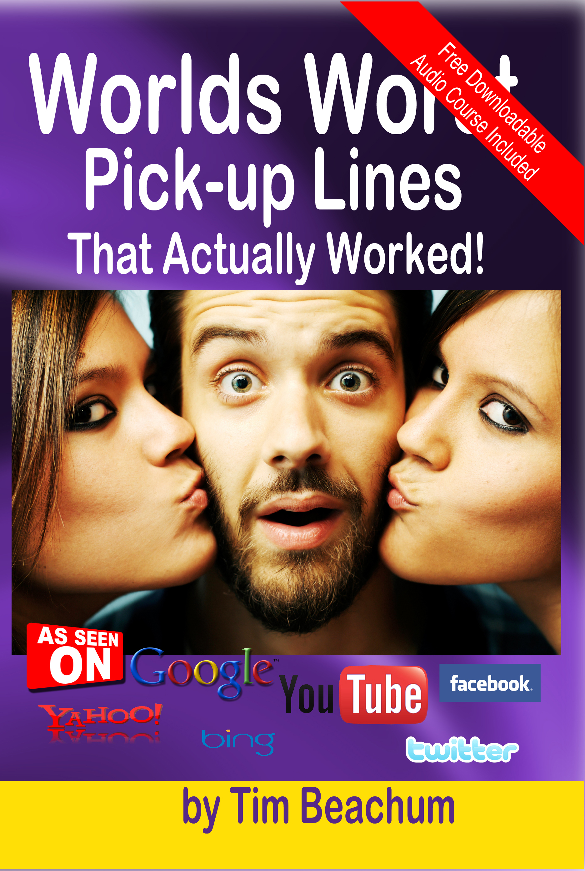 The Worlds Worst Pickup Lines - That Actually Worked, an Ebook by Tim  Beachum