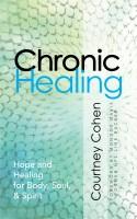 Chronic Healing - Hope & Healing for Body, Soul, and Spirit