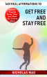 1451 Real Affirmations to Get Free and Stay Free by Nicholas Mag