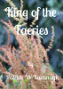 King of the Faeries by Patrick W Kavanagh