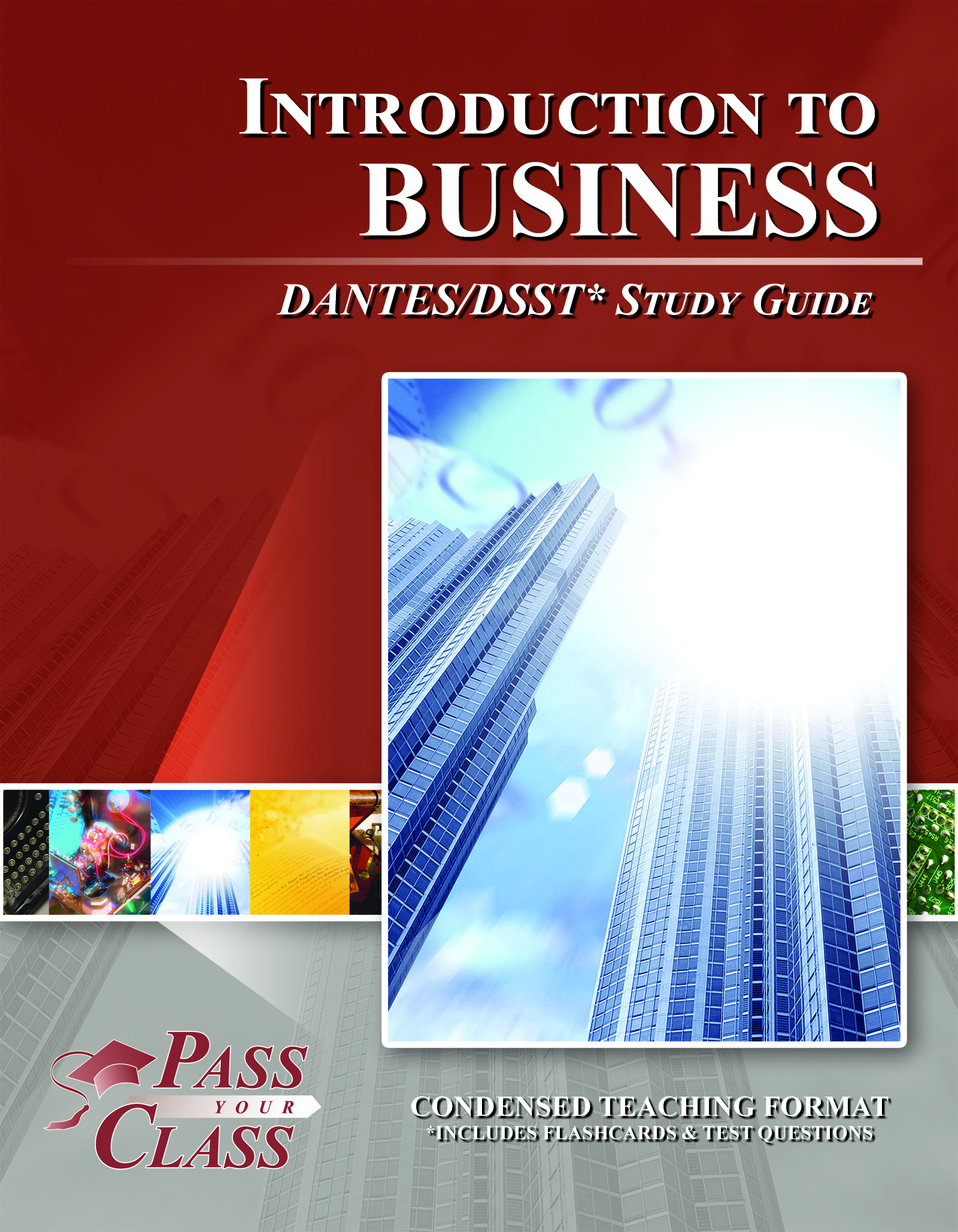 introduction to business study The introduction to business dantes/dsst study guide teaches you everything that you need to know to pass the dsst test this study guide is more than just pages of sample test questions our easy to understand study guide will teach you the information.