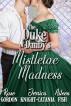 The Duke of Danby's Mistletoe Madness by Jerrica Knight-Catania, Rose Gordon, & Aileen Fish