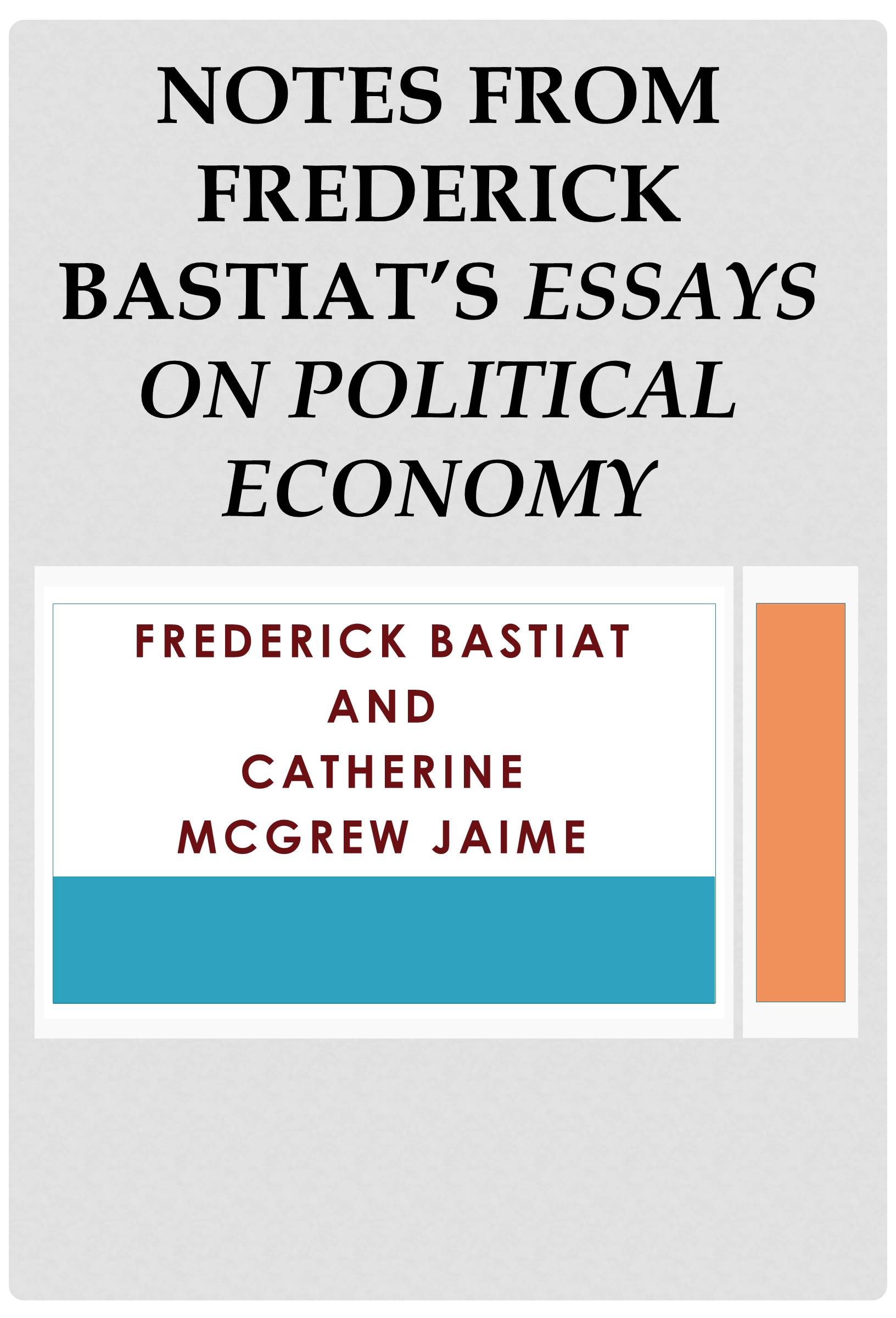"""frederic bastiat essays on political economy Online library of liberty """"bastiat and political economy"""" selected essays on political economy, trans seymour cain."""