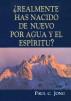 ¿Realmente Has Nacido De Nuevo Por Agua Y El Espíritu? by Paul C. Jong