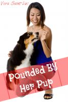 Vera Saint-Luc - Pounded by Her Pup (Bestiality Animal Sex Erotica)
