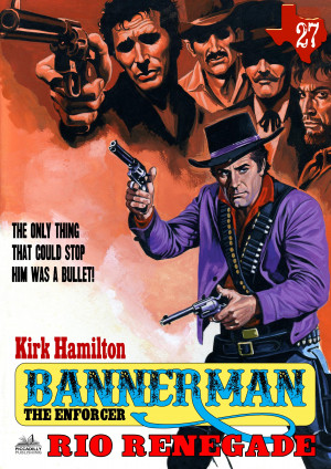 Bannerman the Enforcer 27: Rio Renegade (A Bannerman the Enforcer Western)