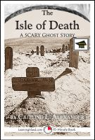 Caitlind L. Alexander - The Isle of Death: A 15-Minute Horror Story, Educational Version