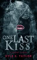 Kyle S. Taylor - One Last Kiss