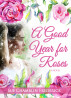 A Good Year for Roses by Sue Chamblin Frederick