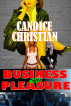 Business with Pleasure by Candice Christian