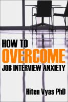 Hiten Vyas - How To Overcome Job Interview Anxiety (NLP series for the workplace)