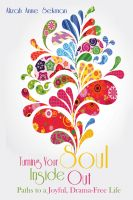 Cover for 'Turning Your Soul Inside Out: Paths to a Joyful, Drama-Free Life'