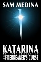 Cover for 'Katarina the Dragonslayer and the Foebreaker's Curse'