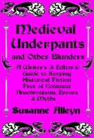 Cover for 'Medieval Underpants and Other Blunders: A Writer's (& Editor's) Guide to Keeping Historical Fiction Free of Common Anachronisms, Errors, & Myths'