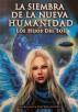 La Siembra de la Nueva Humanidad - Los Hijos del Sol by Margarita Cotera
