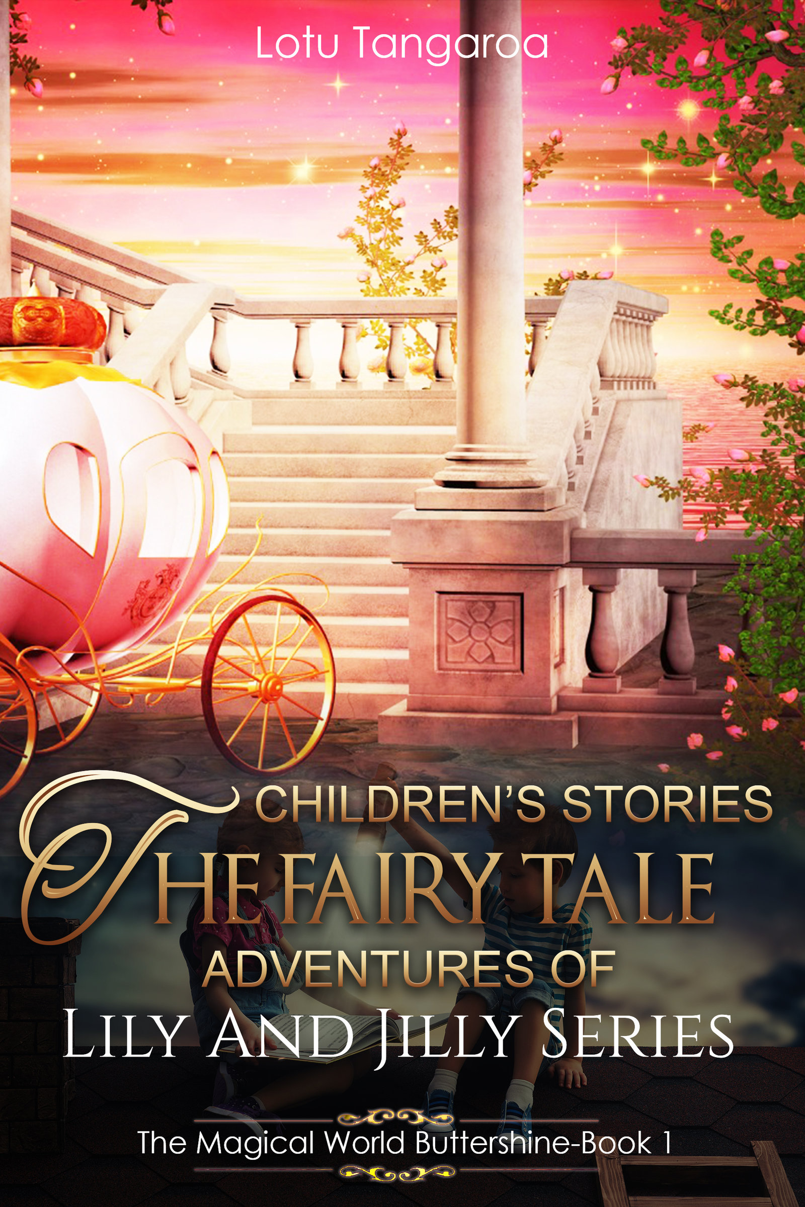Children's Stories: The Fairy Tale Adventures of Lily And Jilly Series – Book 1 – The Magical World Buttershine (sst-ccci)