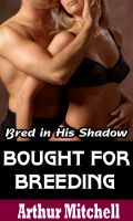 Arthur Mitchell - Bought for Breeding: Bred in His Shadow