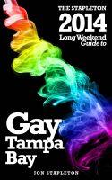 Jon Stapleton - Tampa Bay - The Stapleton 2014 Long Weekend Gay Guide