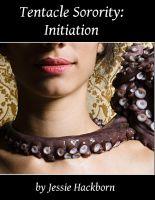 Jessie Hackborn - Tentacle Sorority: Initiation