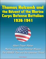 Progressive Management - Thomas Holcomb and the Advent of the Marine Corps Defense Battalion - 1936-1941 - Albert Thayer Mahan, Marine Corps Base Defense Mission, The ORANGE Plan and the Japanese Threat