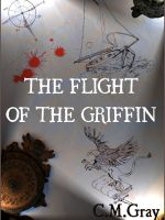 Cover for 'The Flight of the Griffin'