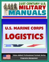 Progressive Management - 21st Century U.S. Military Manuals: U.S. Marine Corps (USMC) Logistics - Marine Corps Doctrinal Publication (MCDP) 4 (Value-Added Professional Format Series)