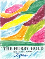 The Hubby Hole First and Final Novels