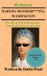 My Name Is Martha Motherf***ing Washington by Dottie Pratt
