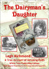 The Dairyman's Daughter: A True Account of Amazing Faith by Legh Richmond